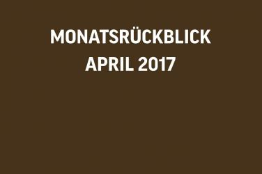 Monatsrückblick VIVANNO April 2017